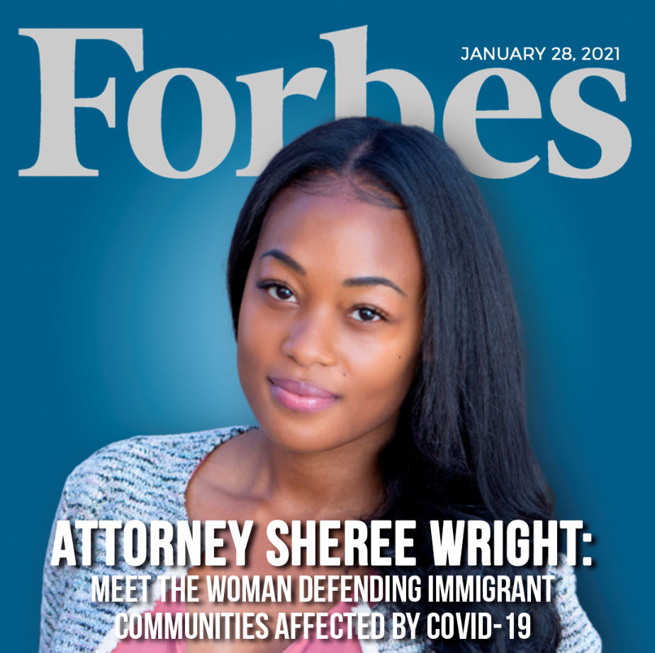 Forbes January 28, 2021 featuring Attorney Sheree Wright: Meet the Woman Defending Immigrant Communities Affected by COVID-19